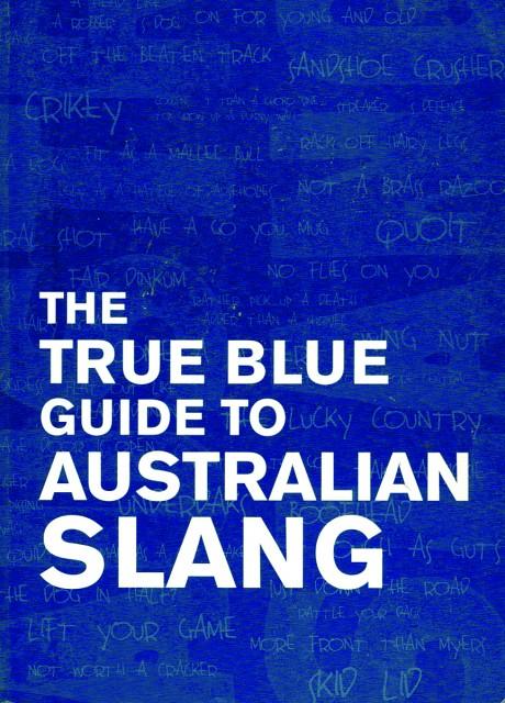 True Blue Guide to Australian Slang