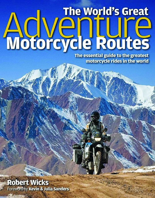 Worlds Greatest Moto Routes - Wicks