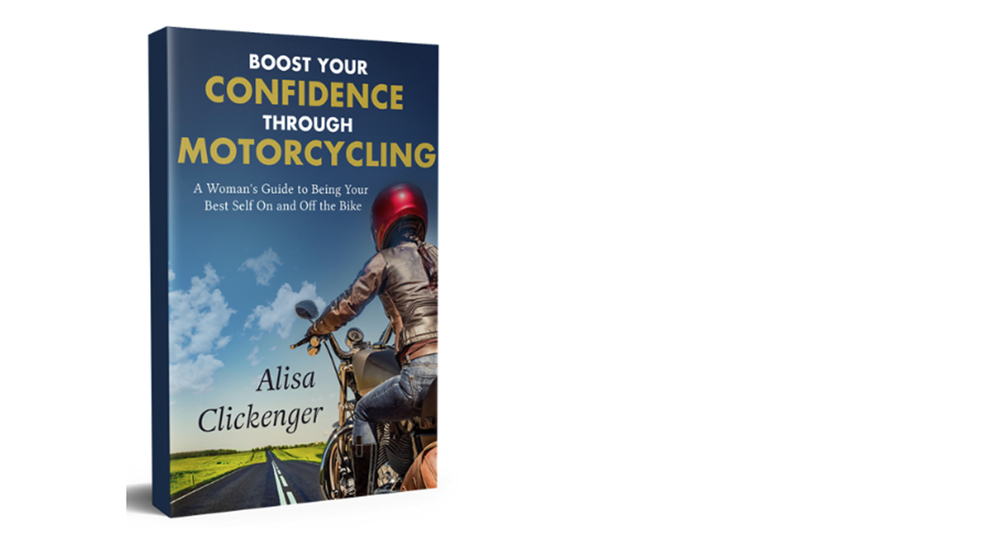 Boost Your Confidence Through Motorcycling Alisa Clickenger